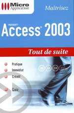 Access 2003 collection Tout de suite - MOSAIQUE Informatique - 54 - Nancy