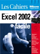 Les Cahiers de Micro Application : Excel 2002 - Auteurs : MOSAIQUE Informatique, (Alain MATHIEU et Dominique LEROND) - Nombre de pages : 84 pages - ISBN : 978-2-7429-2580-3 - EAN : 9782742925803 - Référence Micro Application : 3580