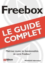 La Freebox - Collection Le guide complet - Auteurs : Alain Mathieu et Dominique LEROND - Nombre de pages : 608 pages - ISBN : 978-2-7429-6358-4 - EAN : 9782742963584 - éférence Micro Application : 7358