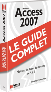 Access 2007 collection Guide complet - MOSAIQUE Informatique - 54 - Nancy