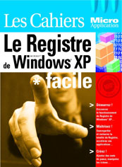 Les Cahiers de Micro Application : Le Registre de Windows XP - Auteurs : MOSAIQUE Informatique (Alain MATHIEU et Dominique LEROND) - Nombre de pages : 84 pages - ISBN : 978-2-7429-2579-7 - EAN : 9782742925797 - Référence Micro Application : 3579
