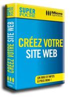 Livre Créez Votre Site Web - Collection Super Poche - Auteurs : MOSAIQUE Informatique (Alain MATHIEU et Dominique LEROND) - Nancy - Micro Application - ISBN : 978-2-3000-1784-1 - EAN : 9782300017841 - Référence Micro Application : 1784